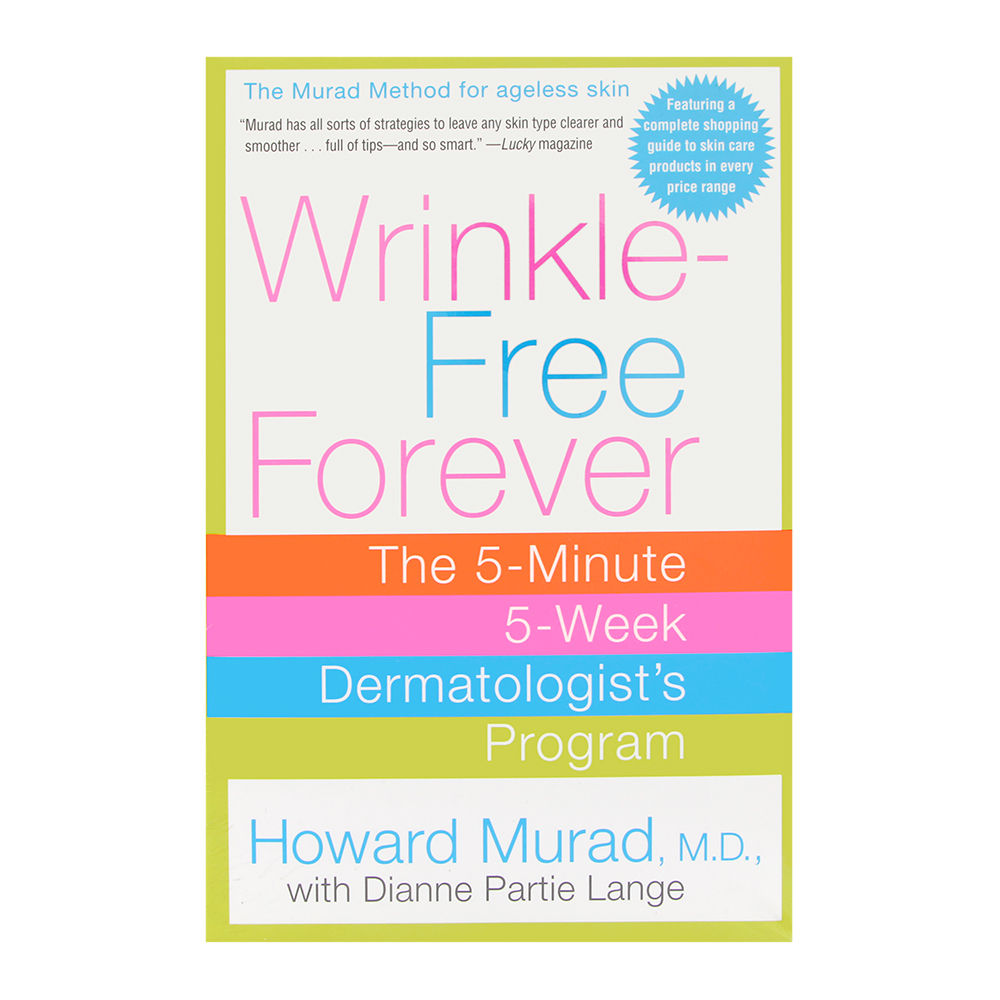 Wrinkle-Free Forever by Howard Murad, M.D., with Diane Partie Lange